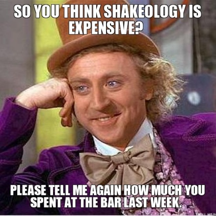 so-you-think-shakeology-is-expensive-please-tell-me-again-how-much-you-spent-at-the-bar-last-week